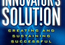 Innovator's Solution – Clayton Christensen